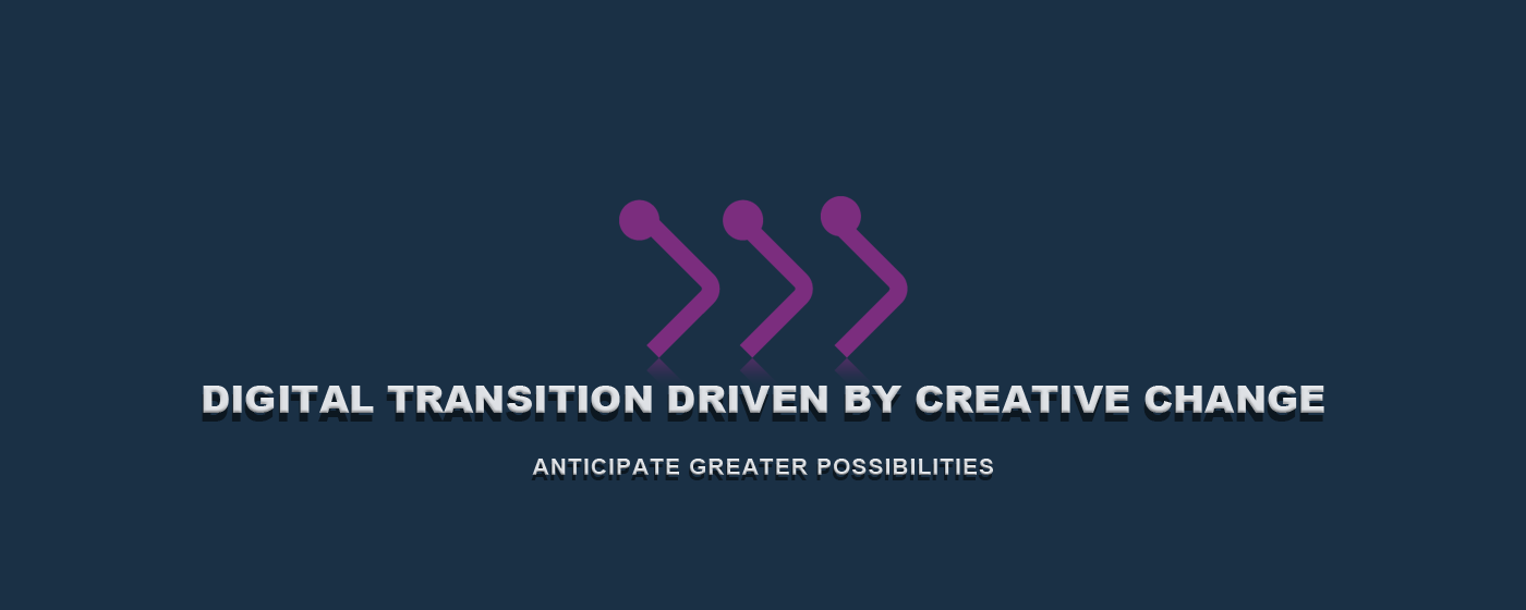 Digital Transition Driven by Creative Change